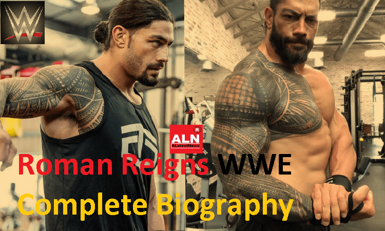 Roman Reigns WWE Complete Biography