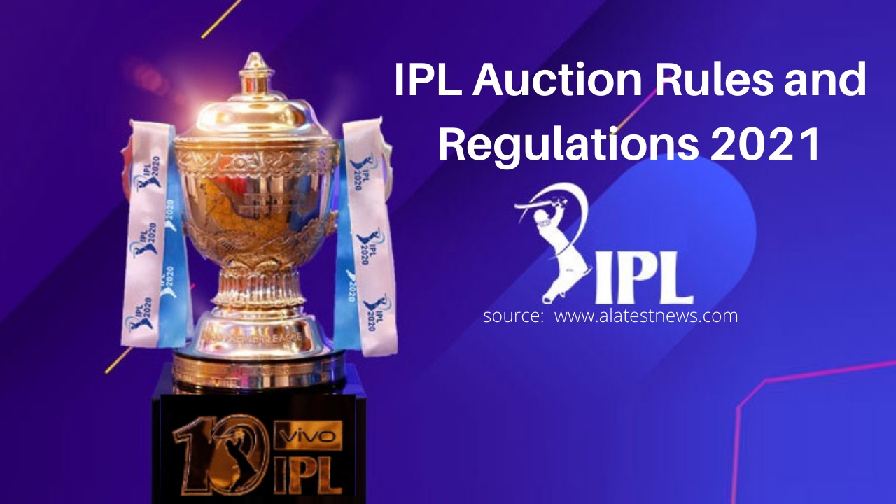 IPL Auction Rules and Regulations 2021