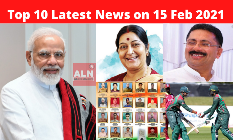Top 10 Latest News on 15 Feb 2021 – ALatestNews
