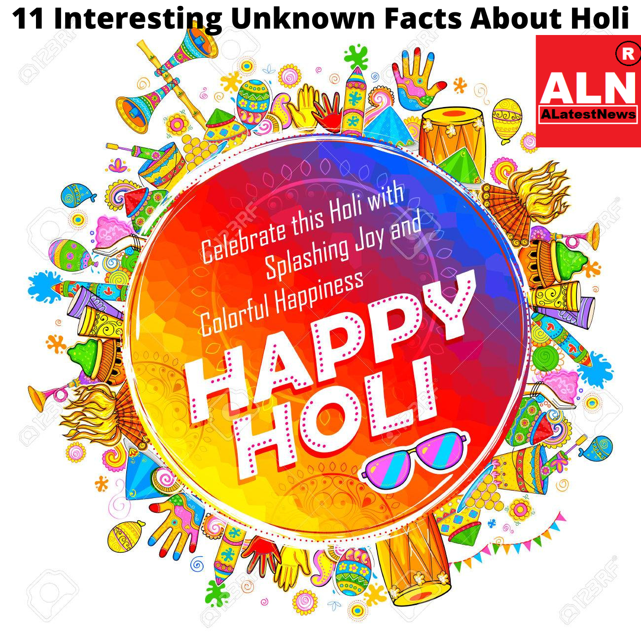 11 Interesting Unknown Facts About Holi the Indian Festival of Good Over Evil