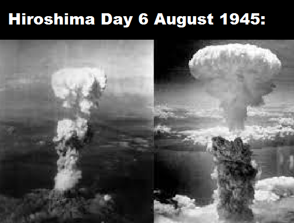 Hiroshima Day 6 August 1945: Atomic Bomb Attack Story